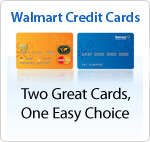 Walmart Credit Cards - Two Great Cards, One Easy Choice.