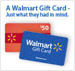A Walmart Gift Card - Just what they had in mind.
